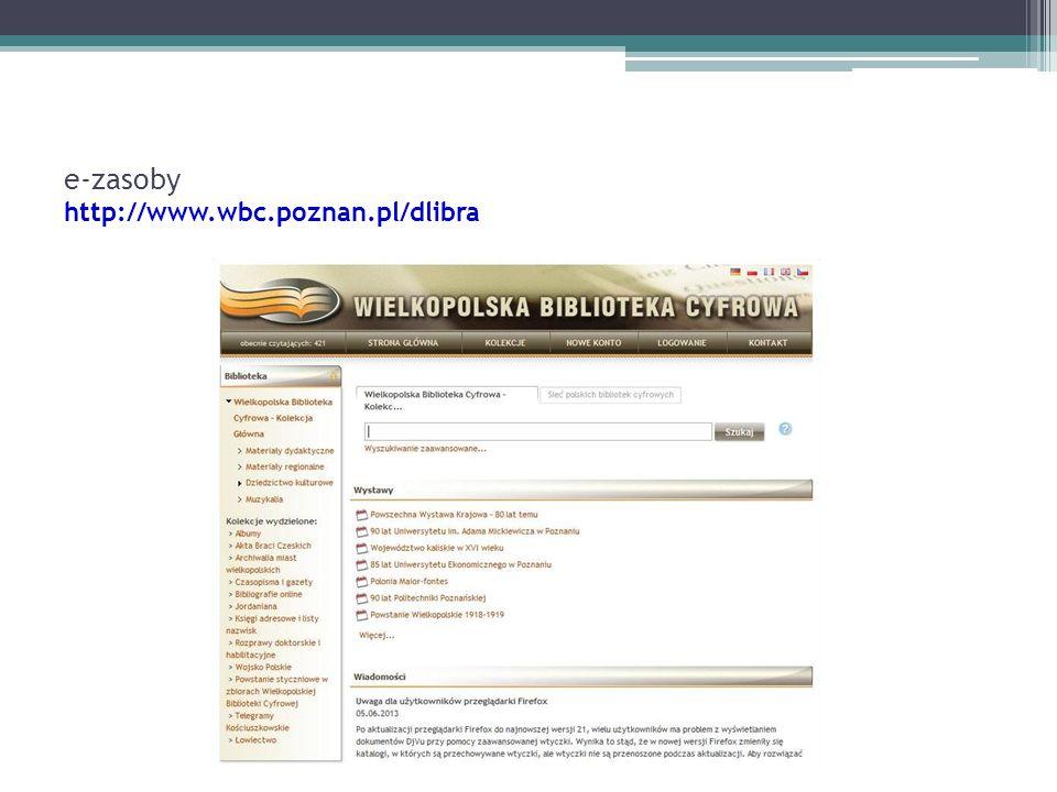 e-zasoby http://www.wbc.poznan.pl/dlibra