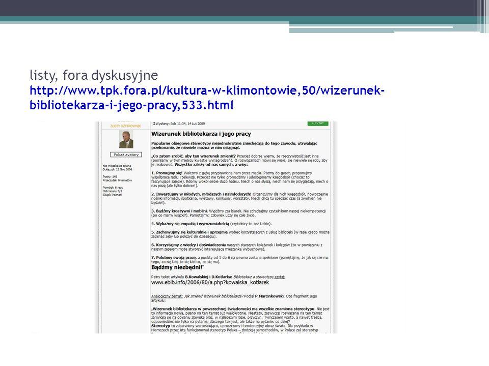 listy, fora dyskusyjne http://www.tpk.fora.pl/kultura-w-klimontowie,50/wizerunek- bibliotekarza-i-jego-pracy,533.html