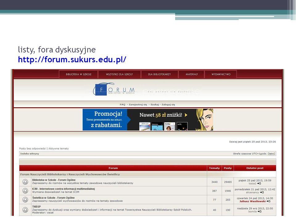 listy, fora dyskusyjne http://forum.sukurs.edu.pl/