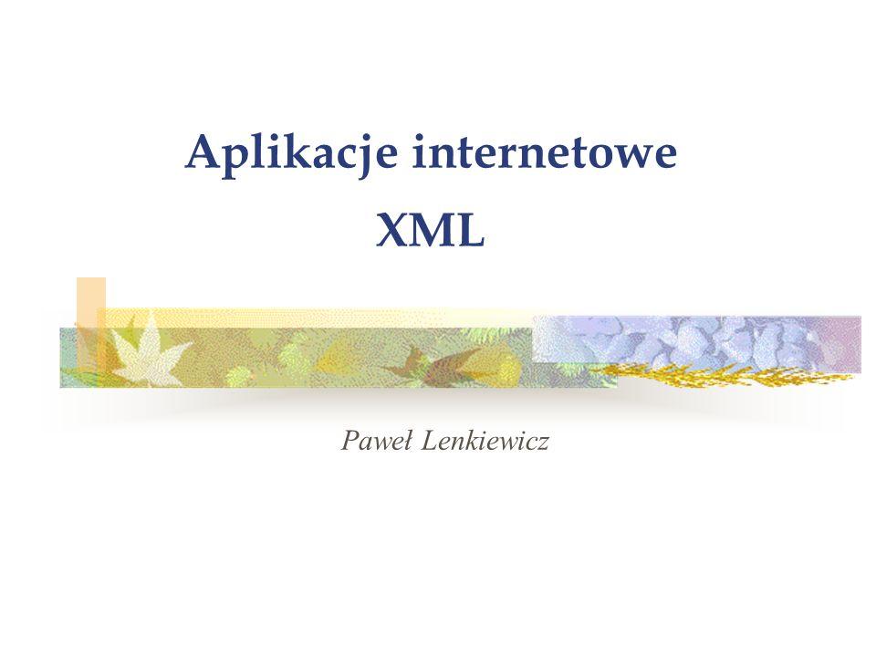 Aplikacje internetowe XML Paweł Lenkiewicz