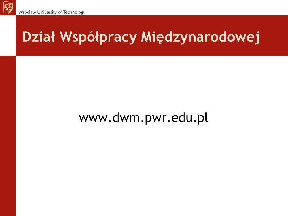 Dział Współpracy Międzynarodowej www.dwm.pwr.edu.pl