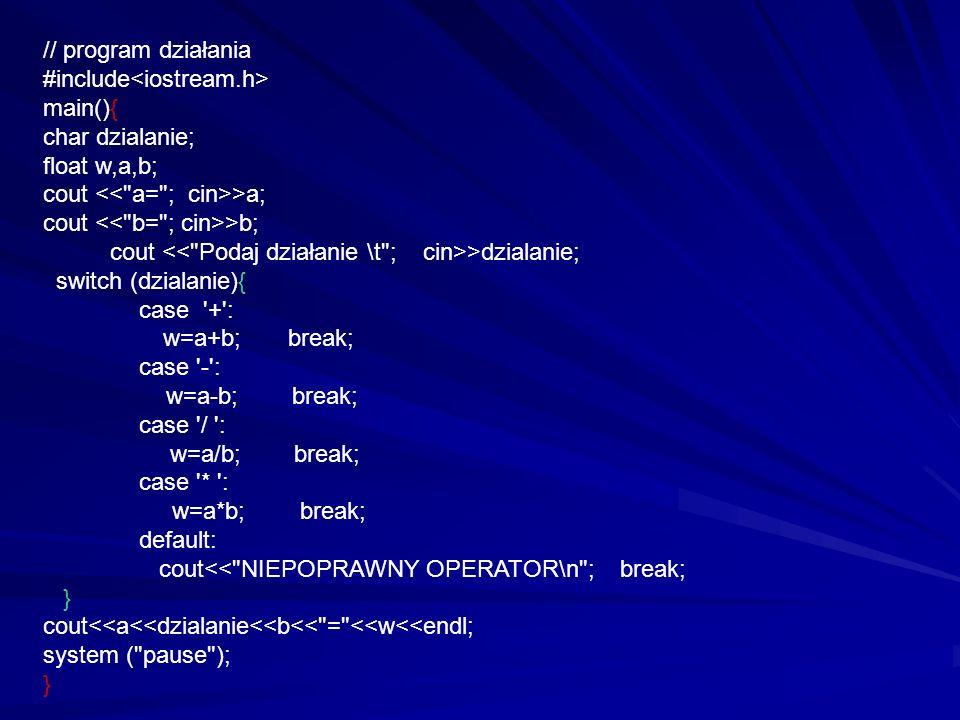 /* Program Figury poniższy program przerobić na program używający instrukcję switch /* #include main() { const float pi = 3.1415926; float a, b, h, r, pole, objętość; int nrw; cout << Program umożliwia obliczenie: << endl; cout << 1 - pola prostokąta << endl; cout << 2 - pola trapezu << endl; cout << 3 - objętości kuli << endl; cout << 4 - objętości stożka << endl<< endl; cout > nrw; if (nrw == 1 ) { cout << Obliczanie pola prostokąta << endl; cout << Podaj długości boków \t ; cout > a; cout > b; pole = a*b; cout << Pole prostokąta o bokach << endl; cout << a= << a << b= << b << wynosi << pole << endl; }