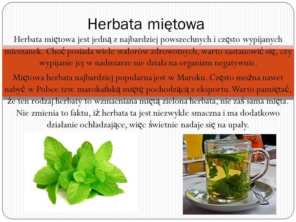 Herbata mi ę towa jest jedn ą z najbardziej powszechnych i cz ę sto wypijanych mieszanek.