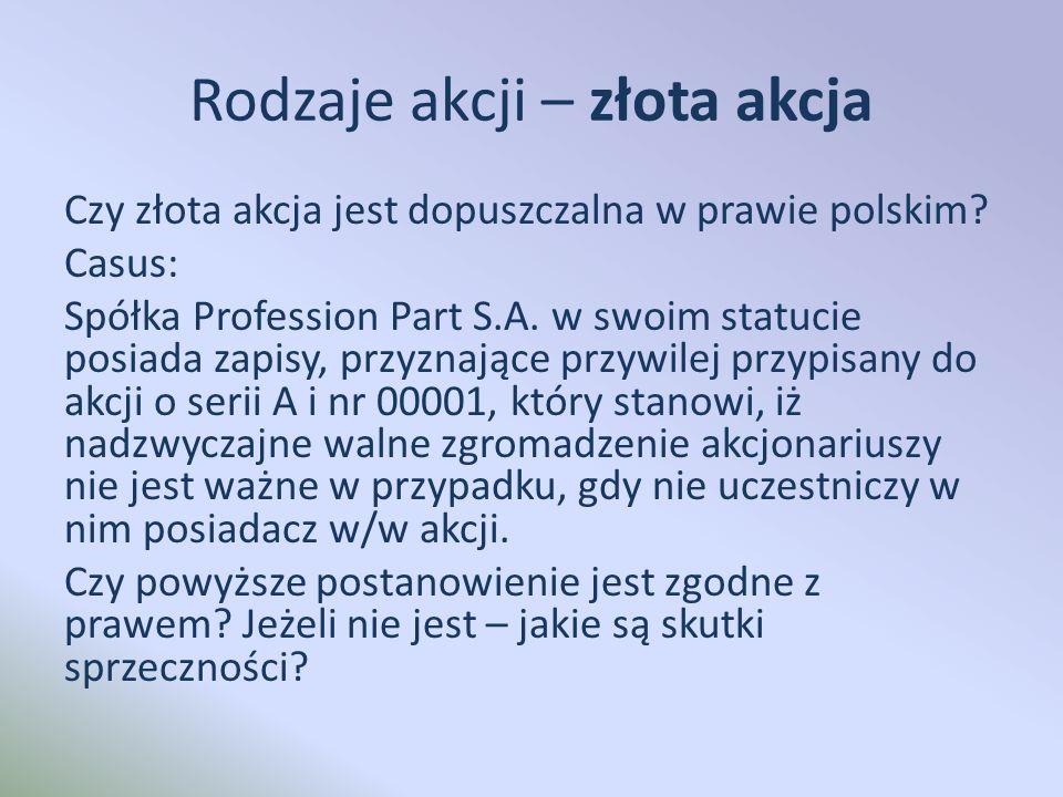 Rodzaje akcji – złota akcja Czy złota akcja jest dopuszczalna w prawie polskim.
