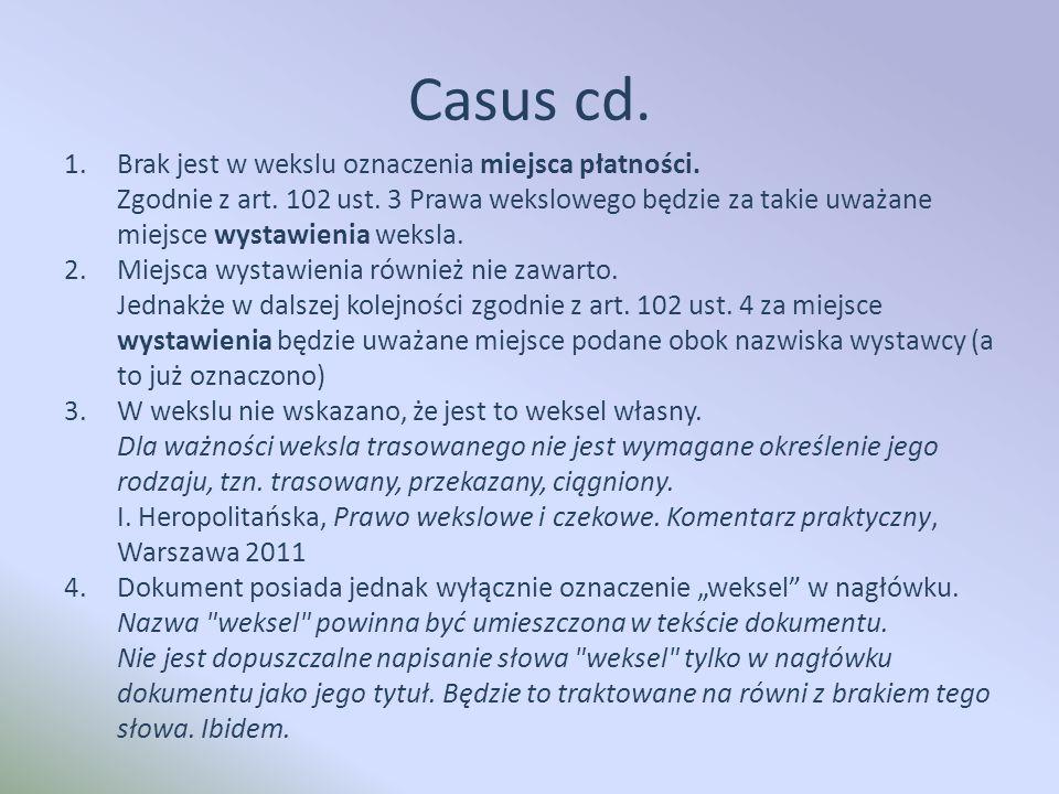 Casus cd. 1.Brak jest w wekslu oznaczenia miejsca płatności.