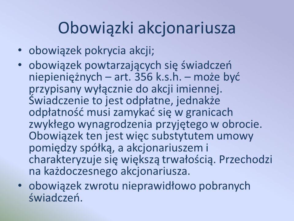 Obowiązki akcjonariusza obowiązek pokrycia akcji; obowiązek powtarzających się świadczeń niepieniężnych – art.