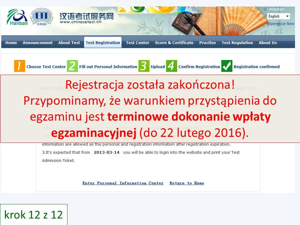 krok 12 z 12 Rejestracja została zakończona! Przypominamy, że warunkiem przystąpienia do egzaminu jest terminowe dokonanie wpłaty egzaminacyjnej (do 2