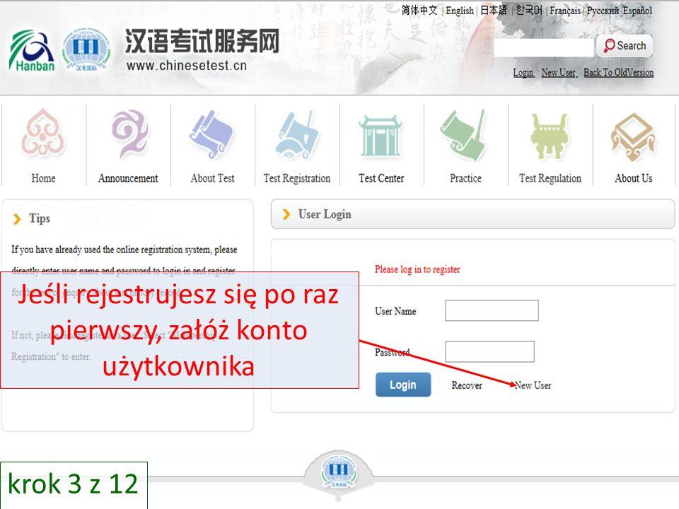 Jeśli rejestrujesz się po raz pierwszy, załóż konto użytkownika krok 3 z 12