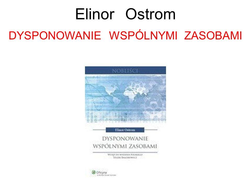 ElinorOstrom DYSPONOWANIEWSPÓLNYMIZASOBAMI