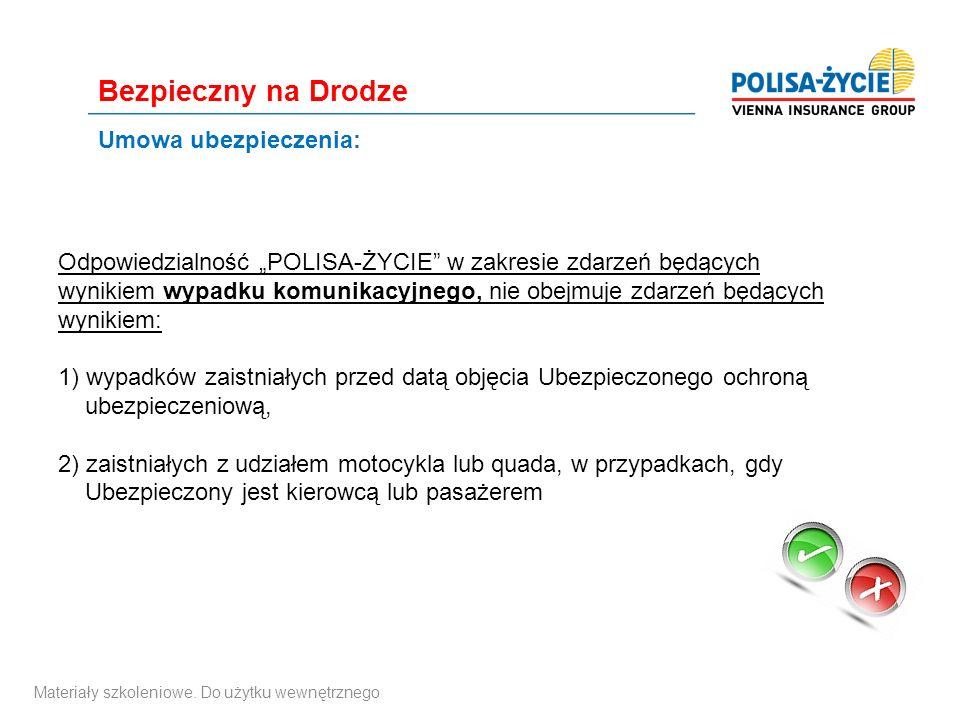 """Umowa ubezpieczenia: Odpowiedzialność """"POLISA-ŻYCIE"""" w zakresie zdarzeń będących wynikiem wypadku komunikacyjnego, nie obejmuje zdarzeń będących wynik"""