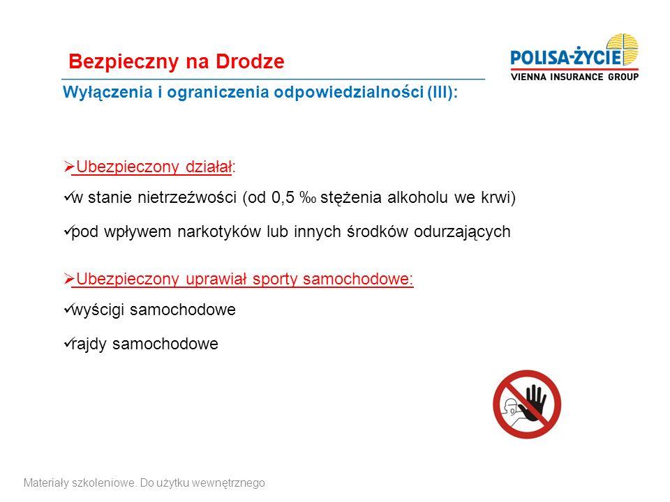  Ubezpieczony działał: w stanie nietrzeźwości (od 0,5 ‰ stężenia alkoholu we krwi) pod wpływem narkotyków lub innych środków odurzających  Ubezpiecz