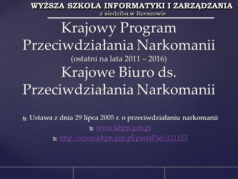 WYŻSZA SZKOŁA INFORMATYKI I ZARZĄDZANIA z siedzibą w Rzeszowie WYŻSZA SZKOŁA INFORMATYKI I ZARZĄDZANIA z siedzibą w Rzeszowie  Ustawa z dnia 29 lipca 2005 r.