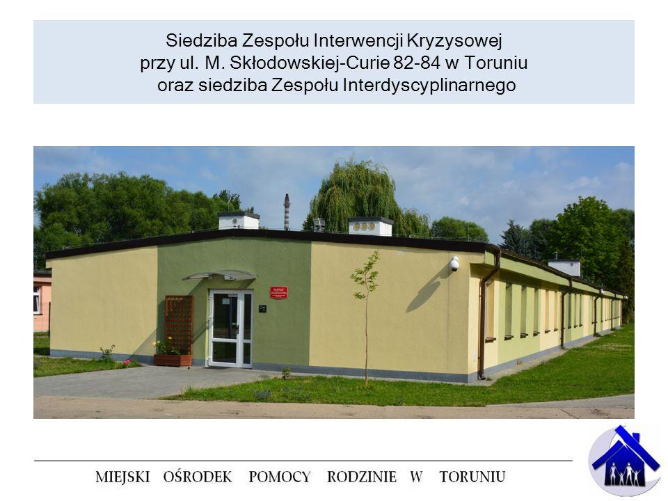 Siedziba Zespołu Interwencji Kryzysowej przy ul. M. Skłodowskiej-Curie 82-84 w Toruniu oraz siedziba Zespołu Interdyscyplinarnego