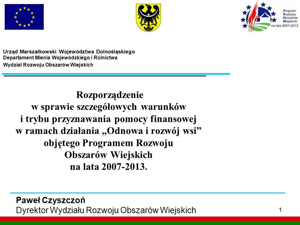 """1 Rozporządzenie w sprawie szczegółowych warunków i trybu przyznawania pomocy finansowej w ramach działania """"Odnowa i rozwój wsi"""" objętego Programem R"""