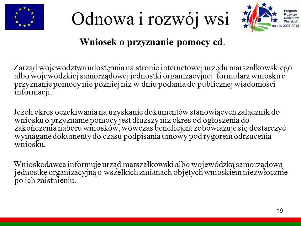 19 Odnowa i rozwój wsi Wniosek o przyznanie pomocy cd. Zarząd województwa udostępnia na stronie internetowej urzędu marszałkowskiego albo wojewódzkiej
