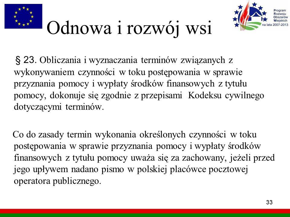 33 Odnowa i rozwój wsi § 23. Obliczania i wyznaczania terminów związanych z wykonywaniem czynności w toku postępowania w sprawie przyznania pomocy i w