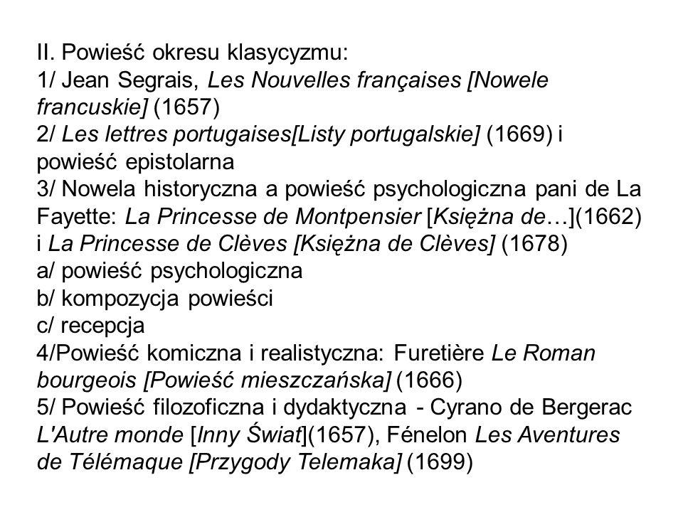 II. Powieść okresu klasycyzmu: 1/ Jean Segrais, Les Nouvelles françaises [Nowele francuskie] (1657) 2/ Les lettres portugaises[Listy portugalskie] (16