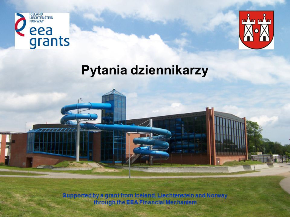 Dziękujemy Supported by a grant from Iceland, Liechtenstein and Norway through the EEA Financial Mechanism
