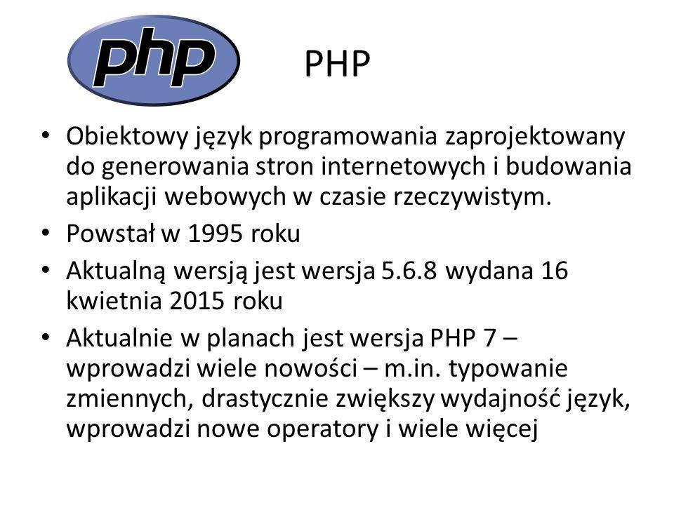 PHP Obiektowy język programowania zaprojektowany do generowania stron internetowych i budowania aplikacji webowych w czasie rzeczywistym.