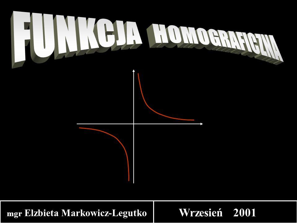 Własności: D = R \ { -1 } Y = R \ { 0 } miejsca zerowe -nie ma f  w ( -  ; -1 ) f  w ( -1 ;  ) parzystość :nie jest parzysta różnowartościowość : jest różnowartościowa f (x) > 0  x  ( -1 ;  ) f (x) < 0  proste o równaniach x= -1  są asymptotami hiperboli y =0 x  ( -  ; -1 ) nie jest nieparzysta