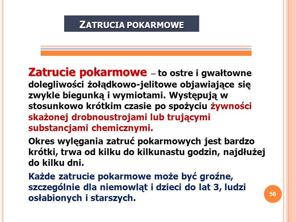 57 W Polsce W Polsce do najczęściej spotykanych zatruć pokarmowych należą: salmonellozy, salmonellozy, gronkowcowe zatrucia pokarmowe, gronkowcowe zatrucia pokarmowe, zatrucia jadem kiełbasianym, zatrucia jadem kiełbasianym, (w mniejszym stopniu zanieczyszczenie drobnoustrojami tj.