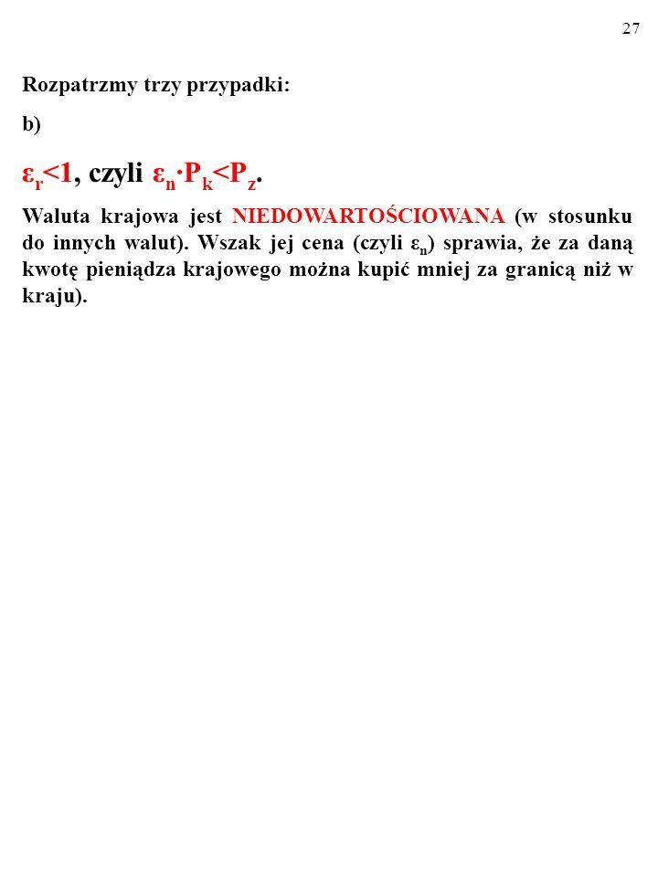 26 a) ε r >1, czyli ε n ∙P k >P z.