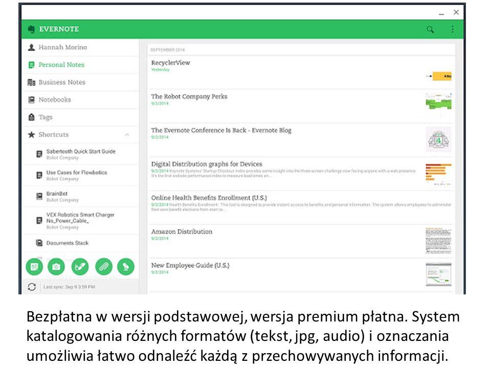 Bezpłatna w wersji podstawowej, wersja premium płatna. System katalogowania różnych formatów (tekst, jpg, audio) i oznaczania umożliwia łatwo odnaleźć