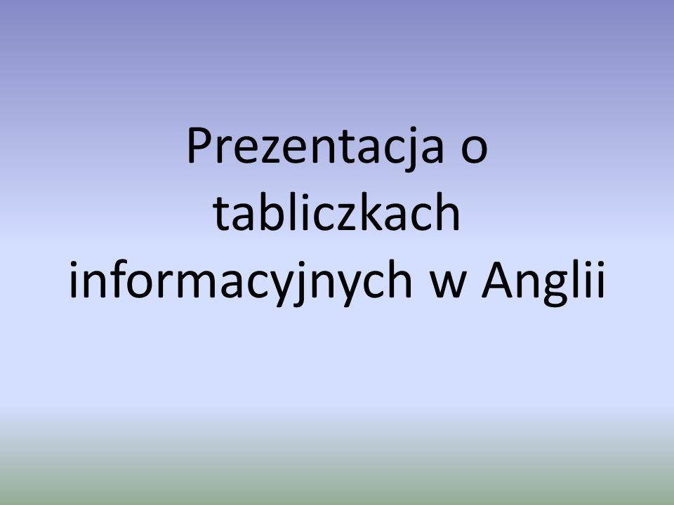 Prezentacja o tabliczkach informacyjnych w Anglii