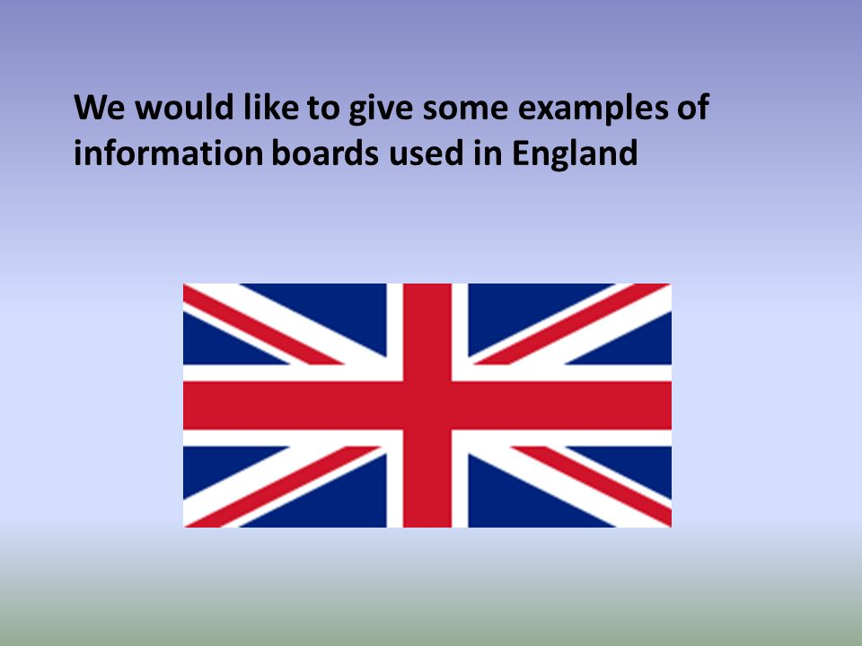 We would like to give some examples of information boards used in England
