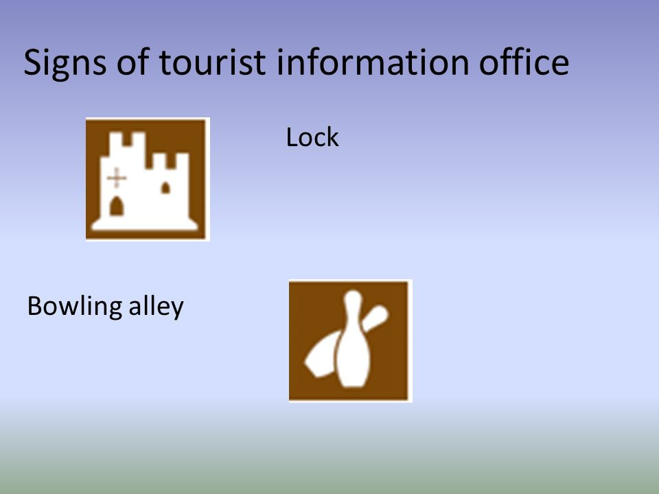 Signs of tourist information office Lock Bowling alley