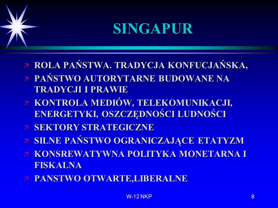 W-12 NKP8 SINGAPUR ä ROLA PAŃSTWA. TRADYCJA KONFUCJAŃSKA, ä PAŃSTWO AUTORYTARNE BUDOWANE NA TRADYCJI I PRAWIE ä KONTROLA MEDIÓW, TELEKOMUNIKACJI, ENER