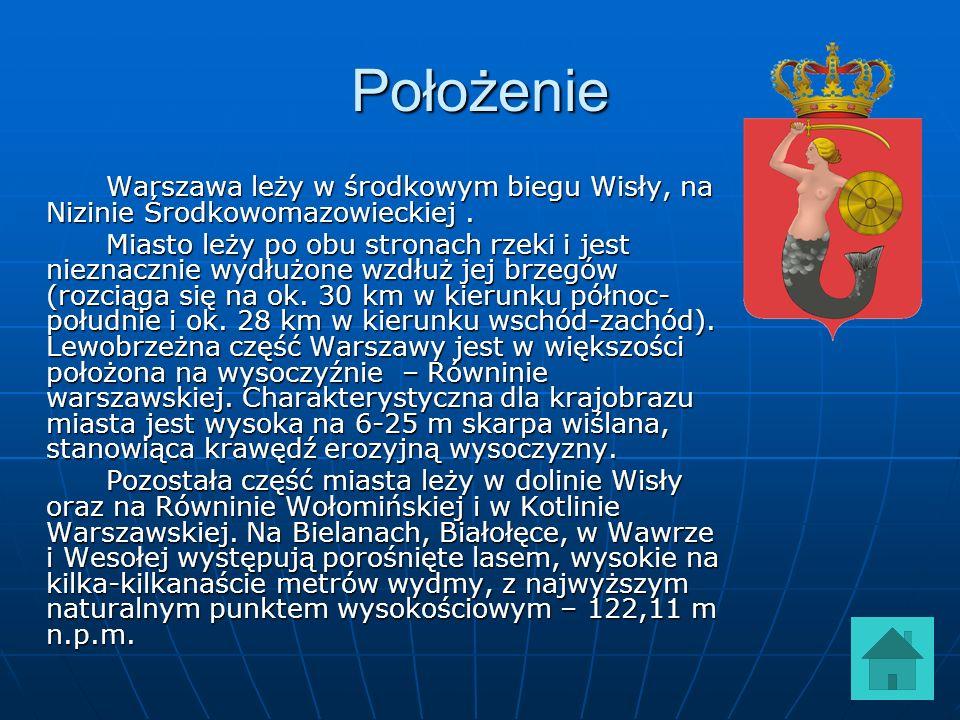 Położenie Warszawa leży w środkowym biegu Wisły, na Nizinie Środkowomazowieckiej.