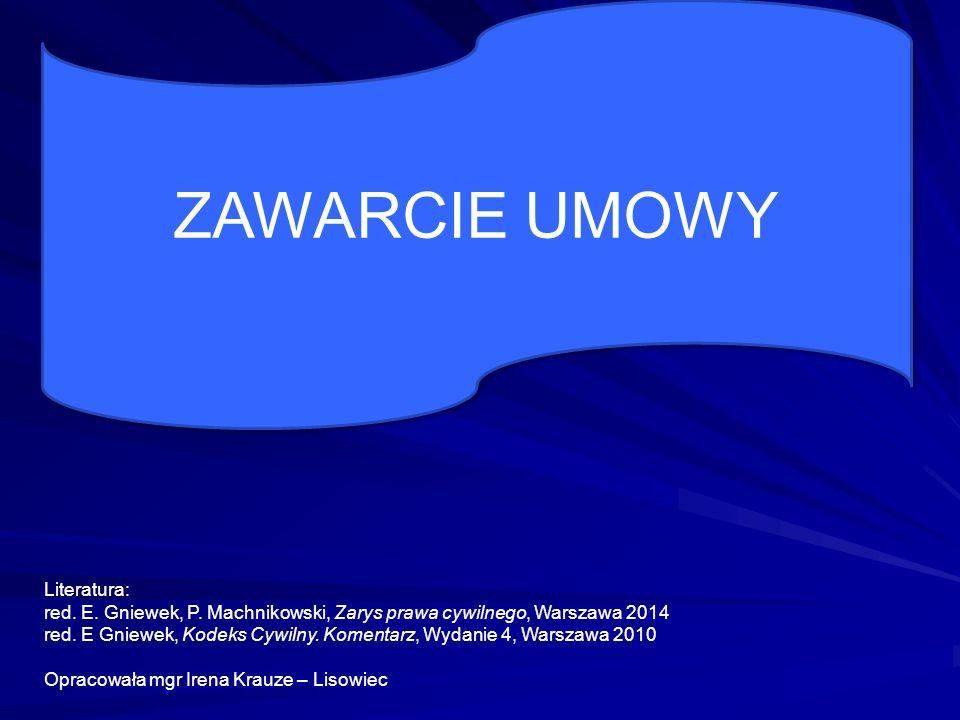ZAWARCIE UMOWY Literatura: red. E. Gniewek, P.