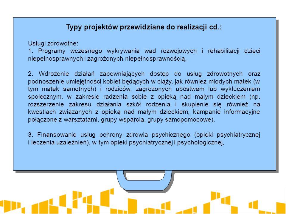 Typy projektów przewidziane do realizacji cd.: Usługi zdrowotne: 1.