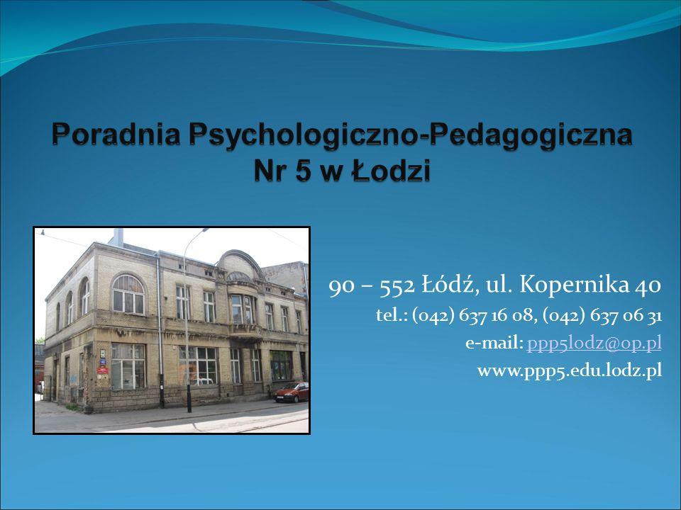 Poradnia Psychologiczno-Pedagogiczna Nr 5 w Łodzi Poradnia jest czynna: poniedziałek - piątek w godzinach 8 00 - 18 00 Do Poradni można zapisać się w w sekretariacie lub telefonicznie.
