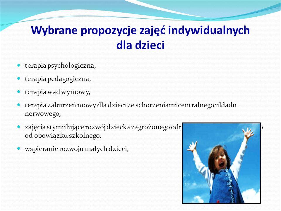 Wybrane propozycje zajęć indywidualnych dla dzieci terapia psychologiczna, terapia pedagogiczna, terapia wad wymowy, terapia zaburzeń mowy dla dzieci