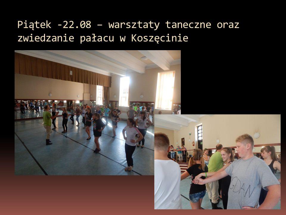 Piątek -22.08 – warsztaty taneczne oraz zwiedzanie pałacu w Koszęcinie