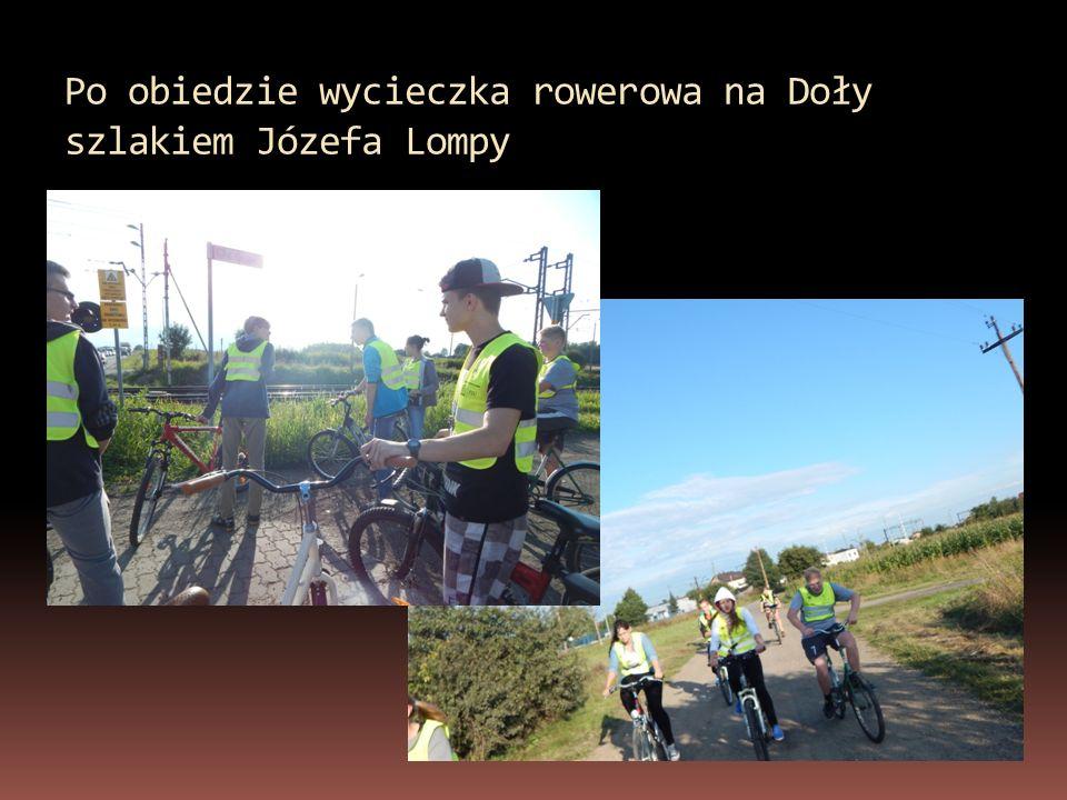Po obiedzie wycieczka rowerowa na Doły szlakiem Józefa Lompy