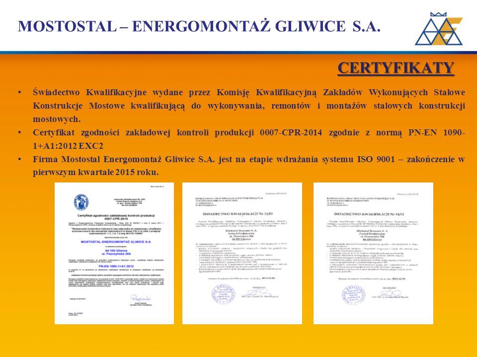 MOSTOSTAL – ENERGOMONTAŻ GLIWICE S.A. Świadectwo Kwalifikacyjne wydane przez Komisję Kwalifikacyjną Zakładów Wykonujących Stalowe Konstrukcje Mostowe