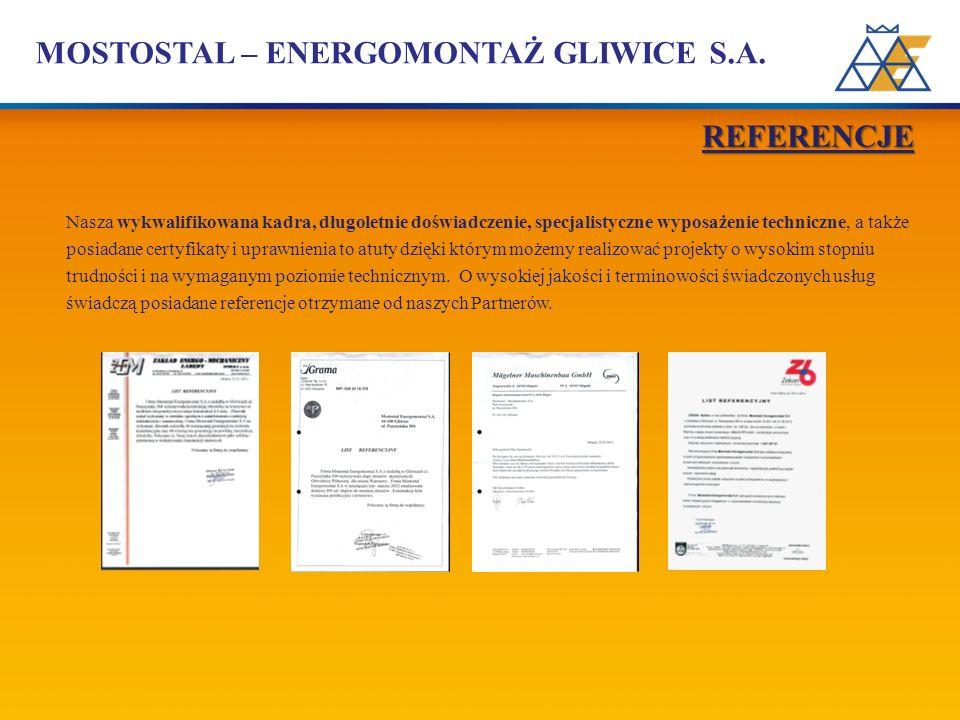 MOSTOSTAL – ENERGOMONTAŻ GLIWICE S.A. Nasza wykwalifikowana kadra, długoletnie doświadczenie, specjalistyczne wyposażenie techniczne, a także posiadan
