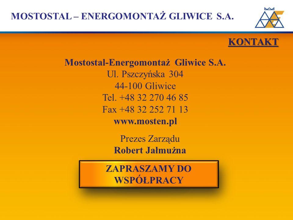 MOSTOSTAL – ENERGOMONTAŻ GLIWICE S.A. Mostostal-Energomontaż Gliwice S.A. Ul. Pszczyńska 304 44-100 Gliwice Tel. +48 32 270 46 85 Fax +48 32 252 71 13