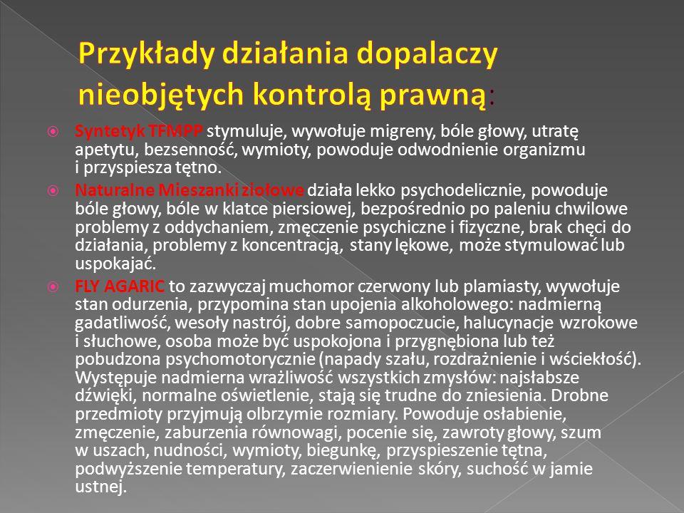  Syntetyk TFMPP stymuluje, wywołuje migreny, bóle głowy, utratę apetytu, bezsenność, wymioty, powoduje odwodnienie organizmu i przyspiesza tętno.  N