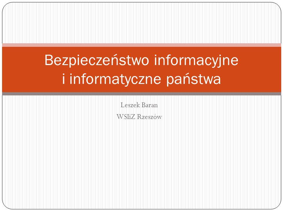 Leszek Baran WSIiZ Rzeszów Bezpieczeństwo informacyjne i informatyczne państwa