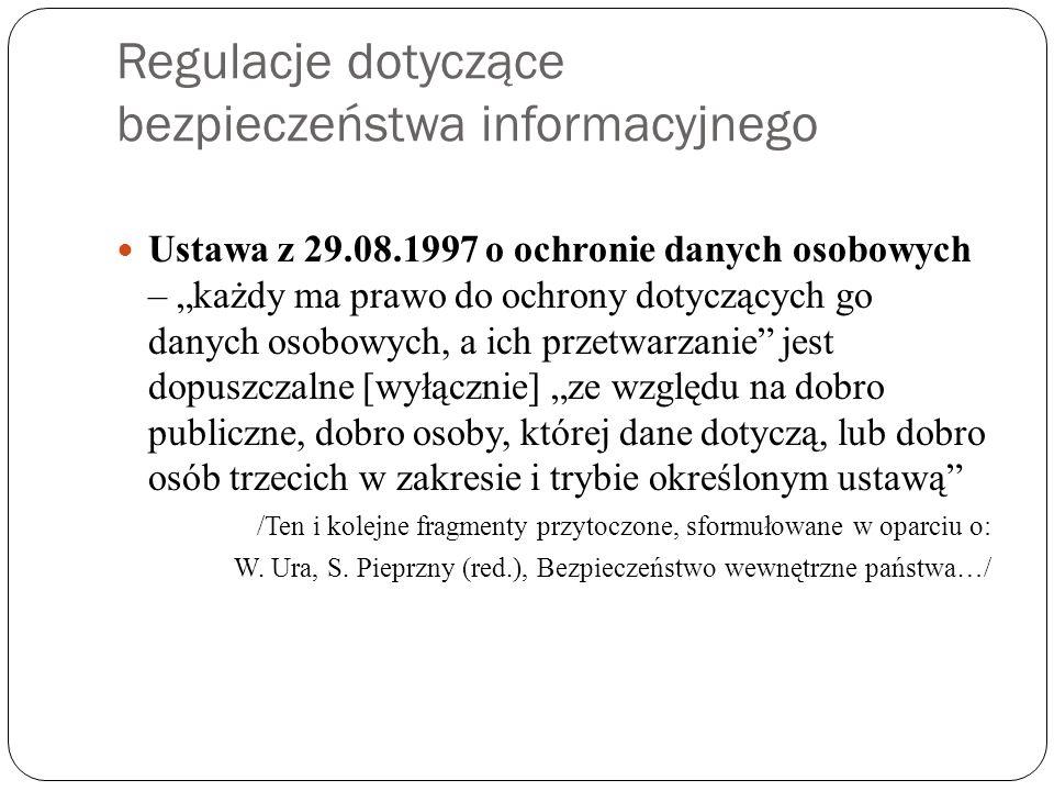 """Regulacje dotyczące bezpieczeństwa informacyjnego Ustawa z 29.08.1997 o ochronie danych osobowych – """"każdy ma prawo do ochrony dotyczących go danych o"""