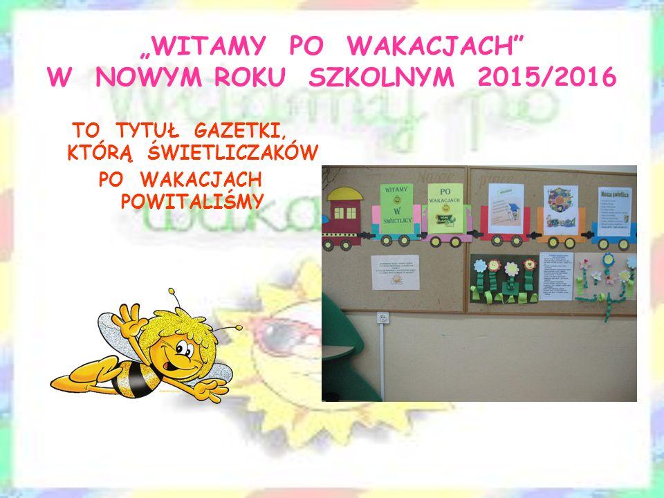 """ŚWIETLICA SZKOLNA """"PSZCZÓŁKI"""" PRZY PSP W POŁAŃCU ROK SZKOLNY 2015/2016"""
