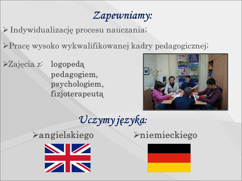 Zapewniamy:  Zajęcia z: logopedą pedagogiem, psychologiem, fizjoterapeutą  Indywidualizację procesu nauczania;  Pracę wysoko wykwalifikowanej kadry pedagogicznej; Uczymy języka :  angielskiego  niemieckiego