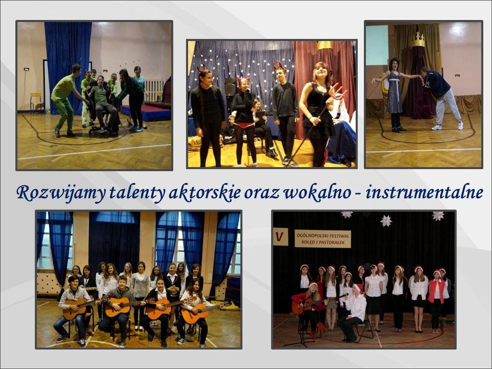 Rozwijamy talenty aktorskie oraz wokalno - instrumentalne