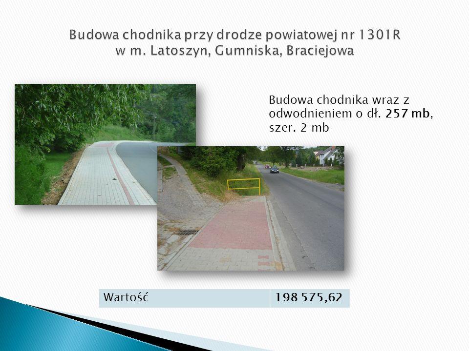 Wartość198 575,62 Budowa chodnika wraz z odwodnieniem o dł. 257 mb, szer. 2 mb