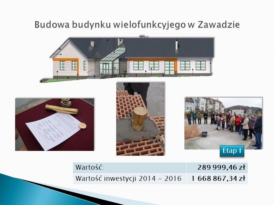Wartość:289 999,46 zł Wartość inwestycji 2014 - 20161 668 867,34 zł Etap I