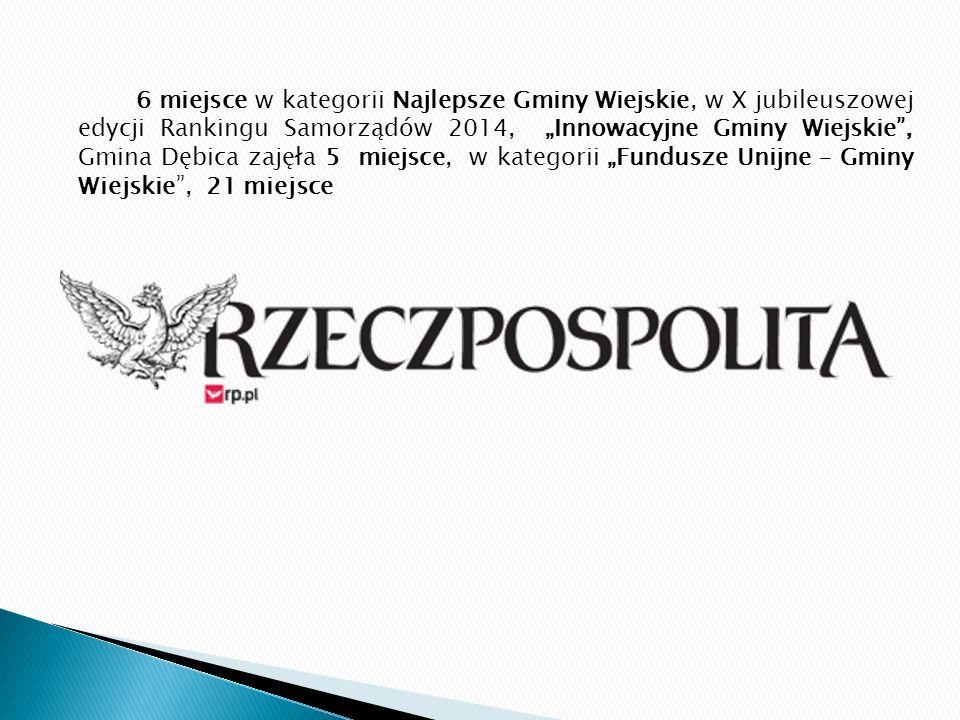 """6 miejsce w kategorii Najlepsze Gminy Wiejskie, w X jubileuszowej edycji Rankingu Samorządów 2014, """"Innowacyjne Gminy Wiejskie"""", Gmina Dębica zajęła 5"""